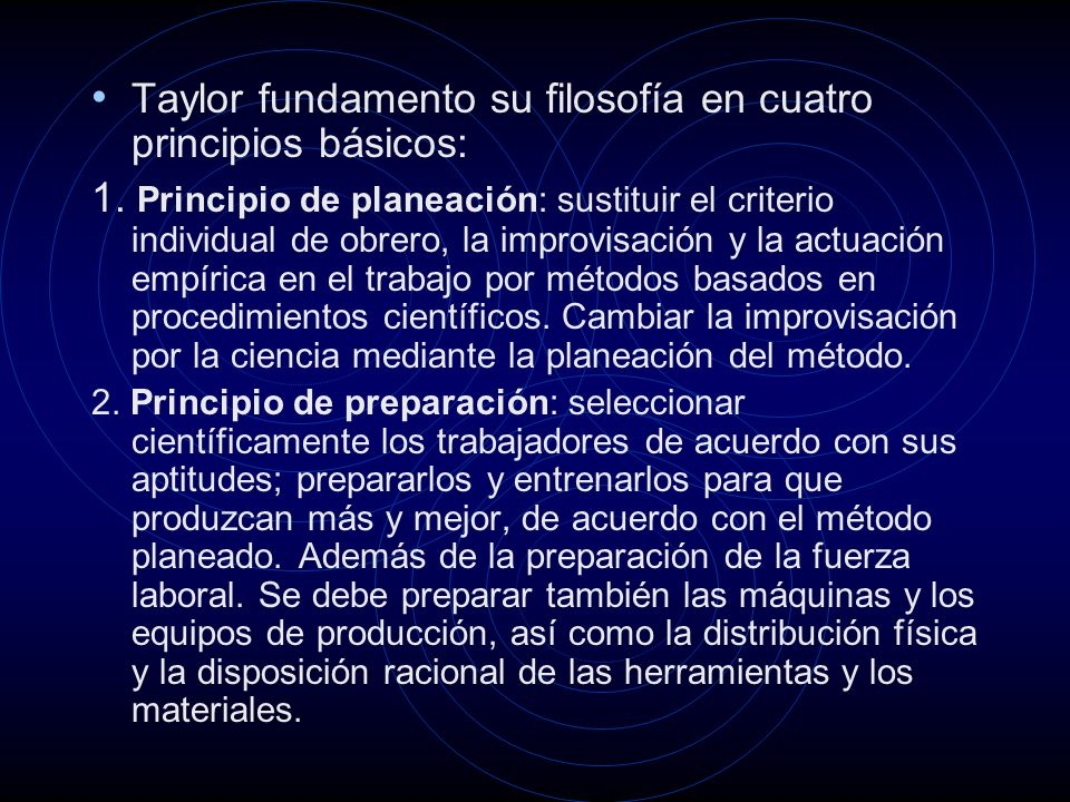 Taylor fundamento su filosofía en cuatro principios básicos: