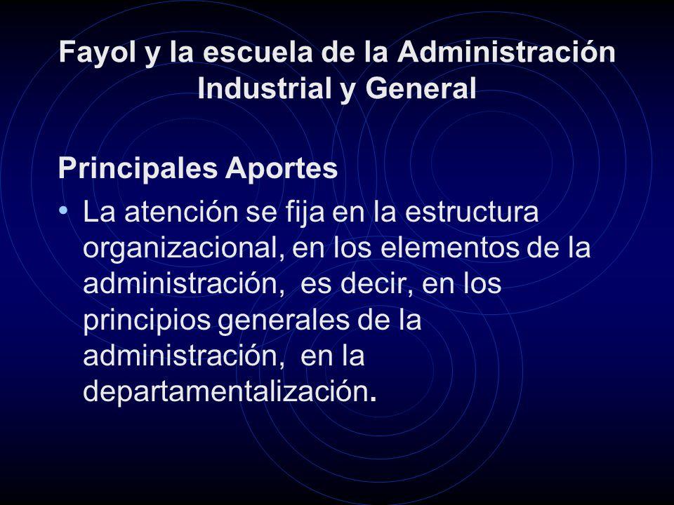 Fayol y la escuela de la Administración Industrial y General