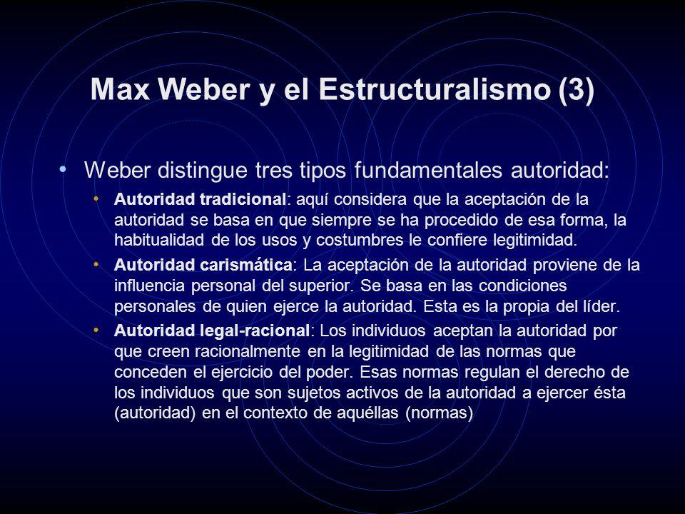 Max Weber y el Estructuralismo (3)