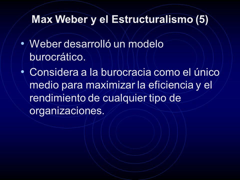 Max Weber y el Estructuralismo (5)