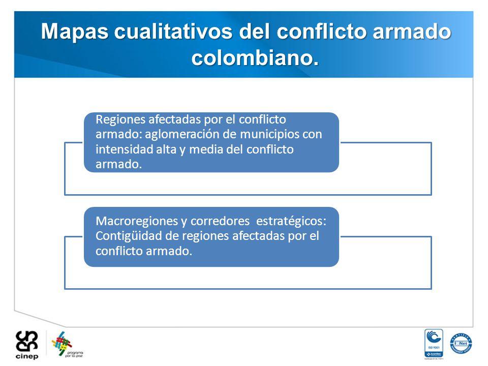 Mapas cualitativos del conflicto armado colombiano.