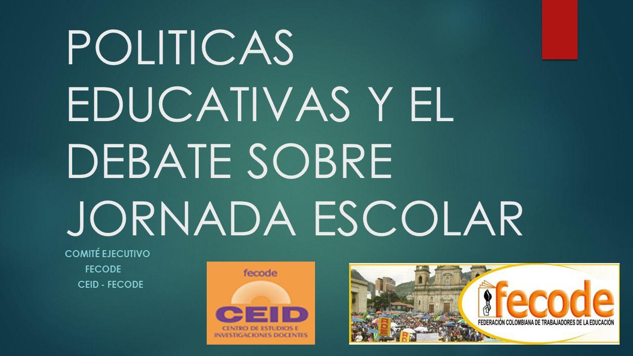 POLITICAS EDUCATIVAS Y EL DEBATE SOBRE JORNADA ESCOLAR