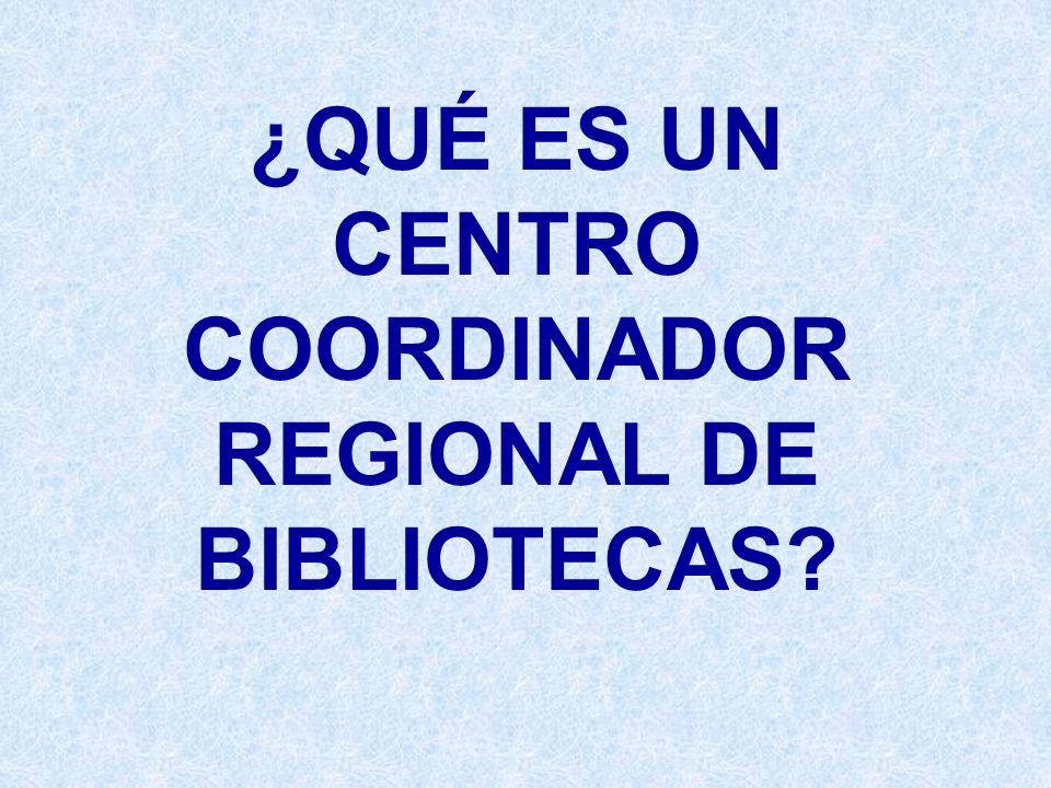 ¿QUÉ ES UN CENTRO COORDINADOR REGIONAL DE BIBLIOTECAS