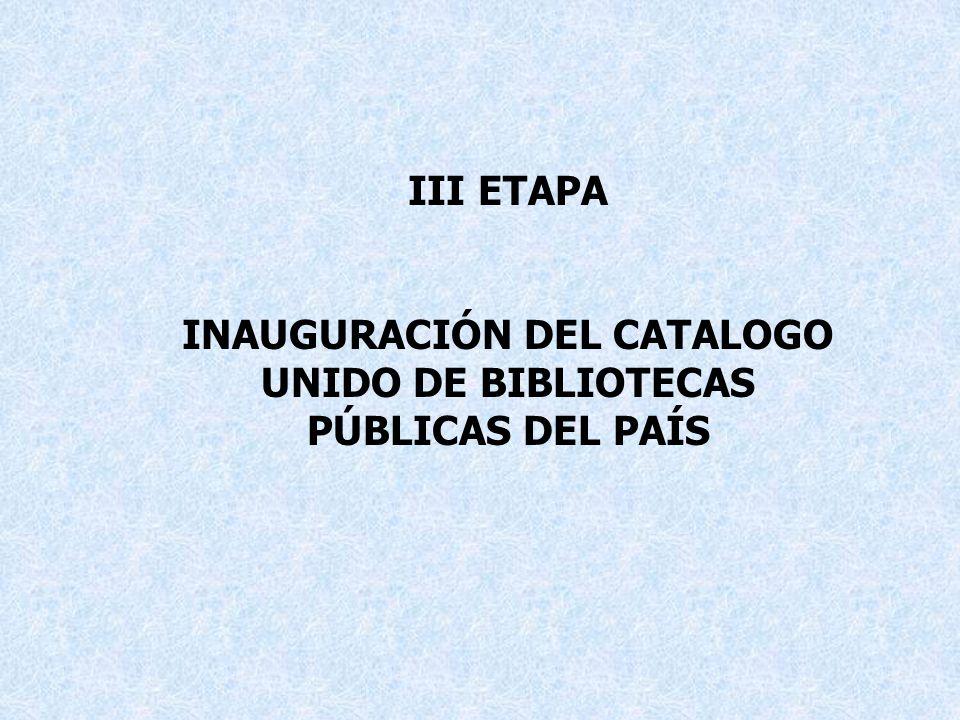 INAUGURACIÓN DEL CATALOGO UNIDO DE BIBLIOTECAS PÚBLICAS DEL PAÍS