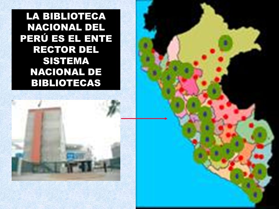 LA BIBLIOTECA NACIONAL DEL PERÚ ES EL ENTE RECTOR DEL SISTEMA NACIONAL DE BIBLIOTECAS