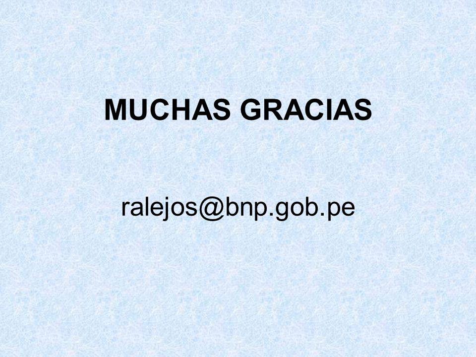 MUCHAS GRACIAS ralejos@bnp.gob.pe