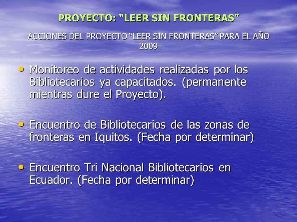 ACCIONES DEL PROYECTO LEER SIN FRONTERAS PARA EL AÑO 2009