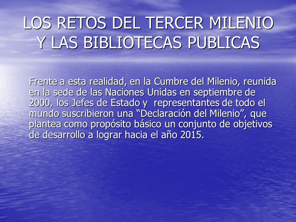 LOS RETOS DEL TERCER MILENIO Y LAS BIBLIOTECAS PUBLICAS