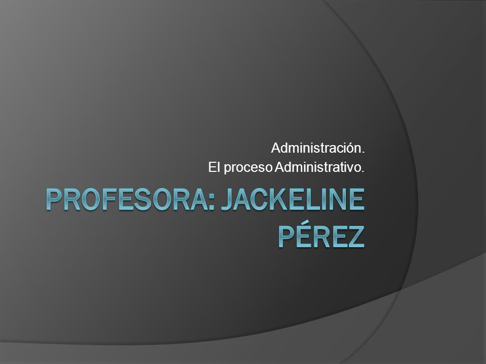 Profesora: Jackeline Pérez
