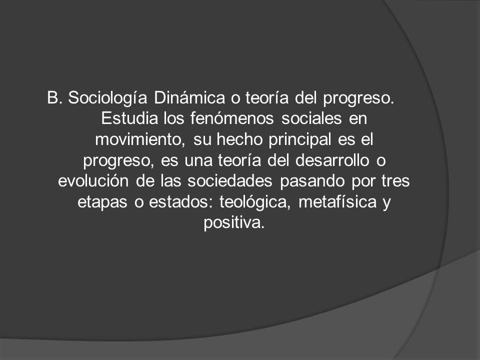 B. Sociología Dinámica o teoría del progreso