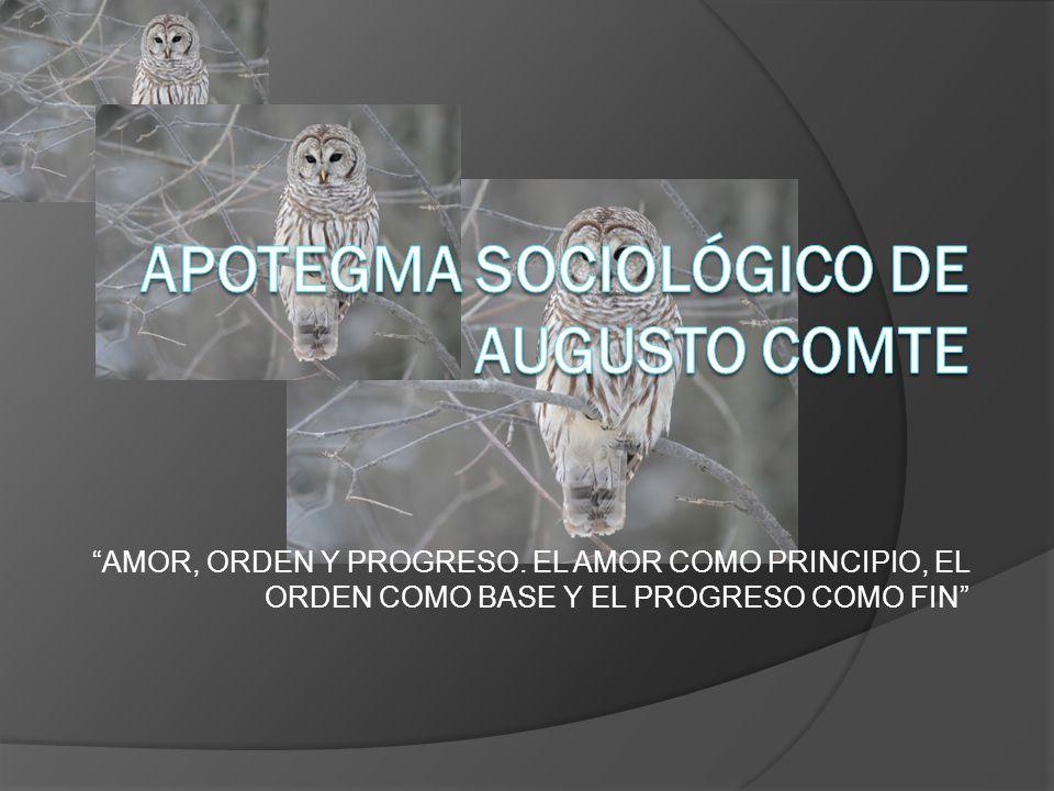 Apotegma sociológico de Augusto Comte