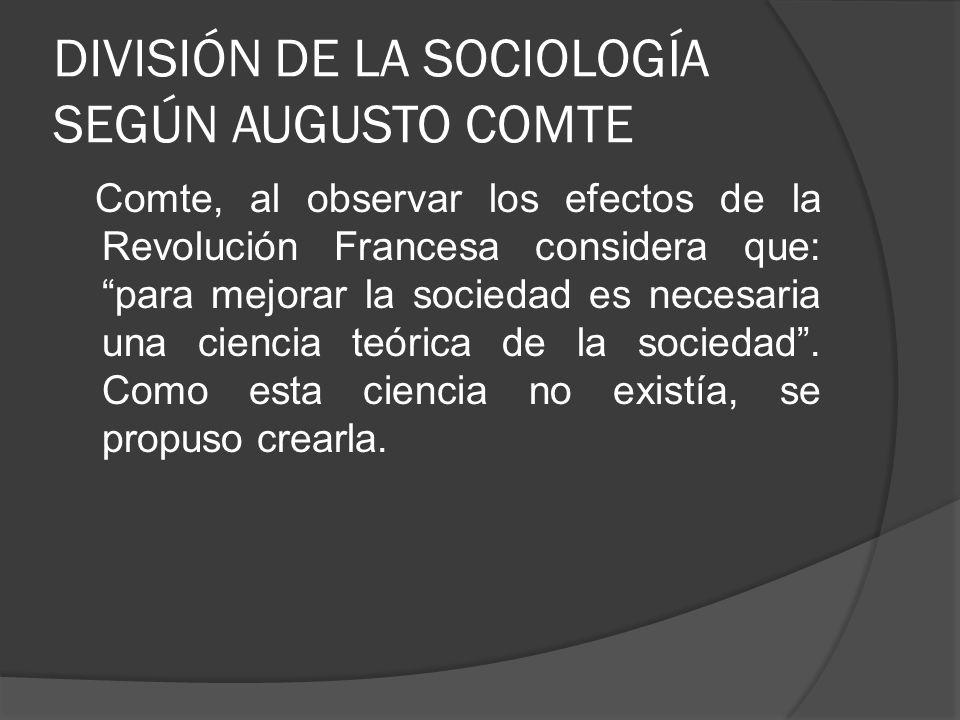 DIVISIÓN DE LA SOCIOLOGÍA SEGÚN AUGUSTO COMTE