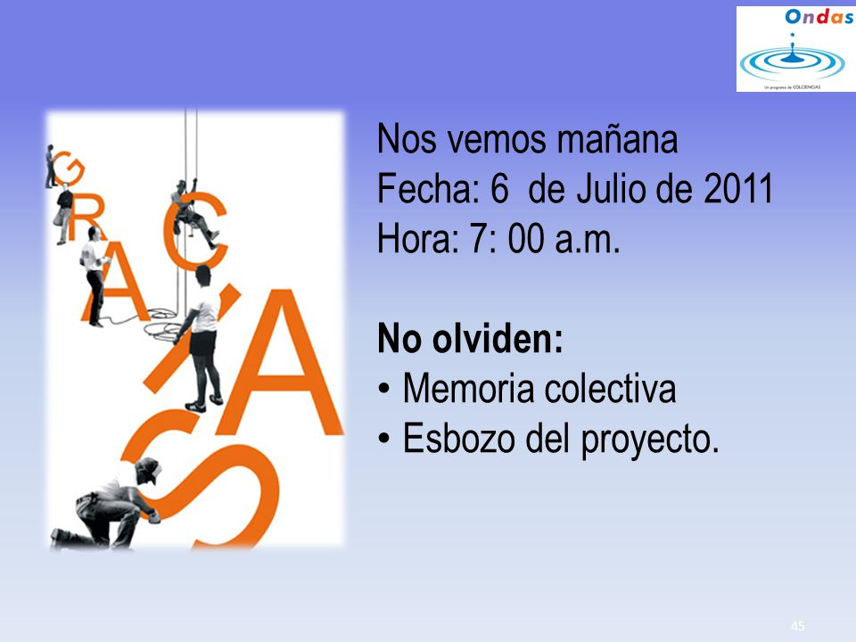 Nos vemos mañana Fecha: 6 de Julio de 2011 Hora: 7: 00 a.m.