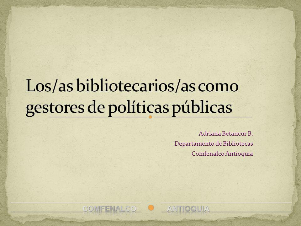 Los/as bibliotecarios/as como gestores de políticas públicas