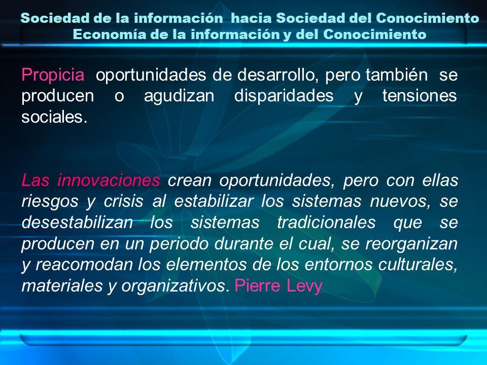 Sociedad de la información hacia Sociedad del Conocimiento Economía de la información y del Conocimiento