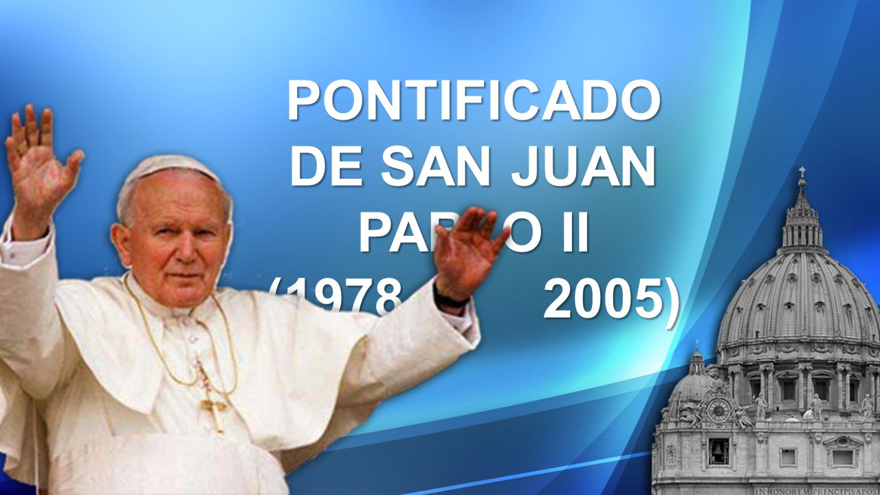 PONTIFICADO DE SAN JUAN PABLO II