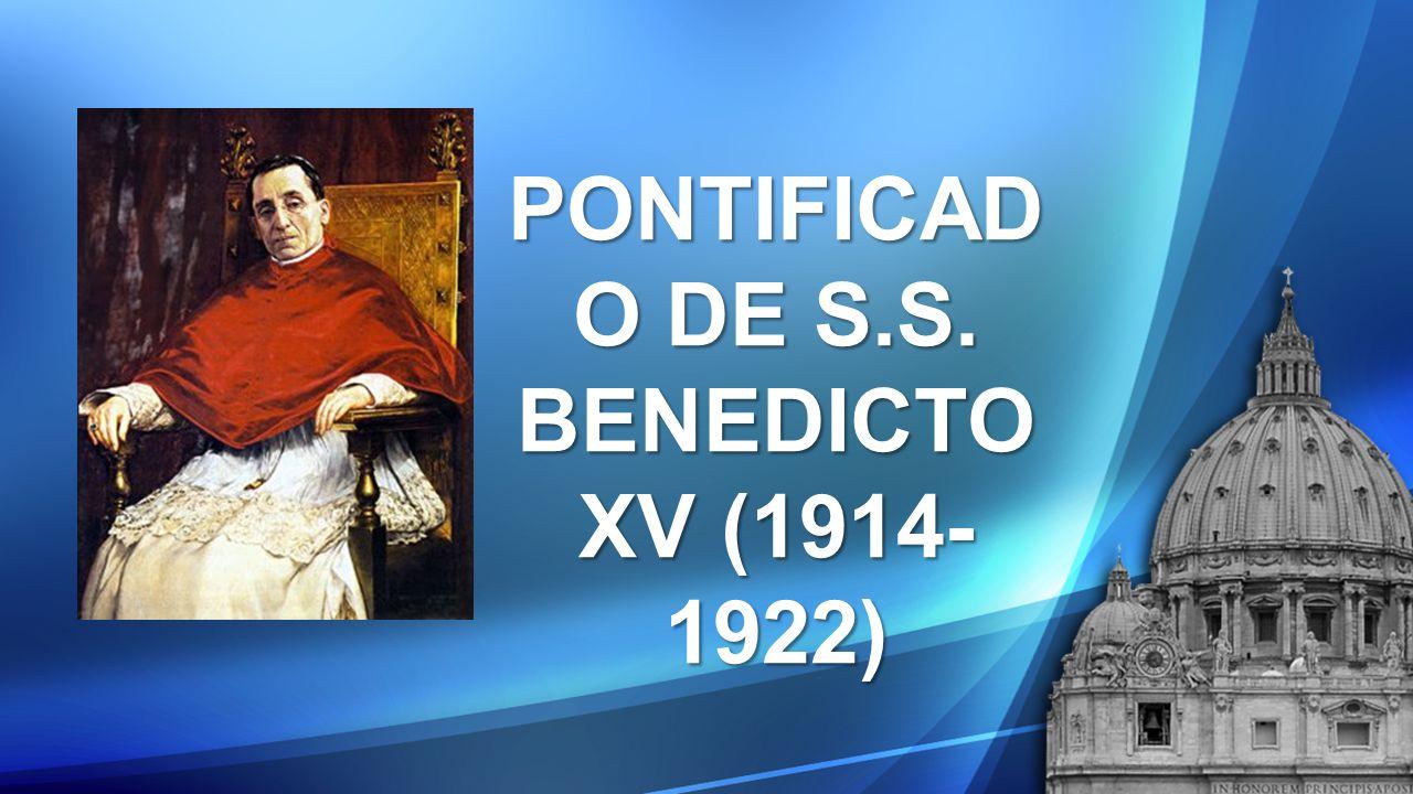 PONTIFICADO DE S.S. BENEDICTO XV (1914-1922)