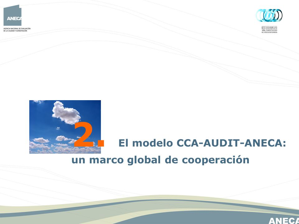 2. El modelo CCA-AUDIT-ANECA: un marco global de cooperación