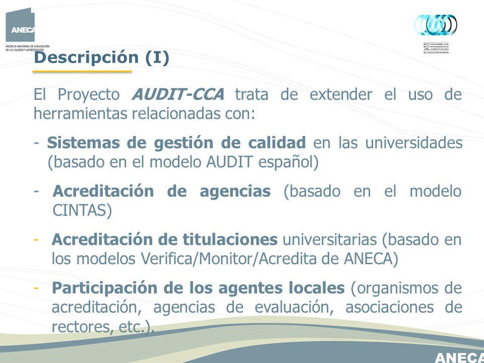 Descripción (I) El Proyecto AUDIT-CCA trata de extender el uso de herramientas relacionadas con: