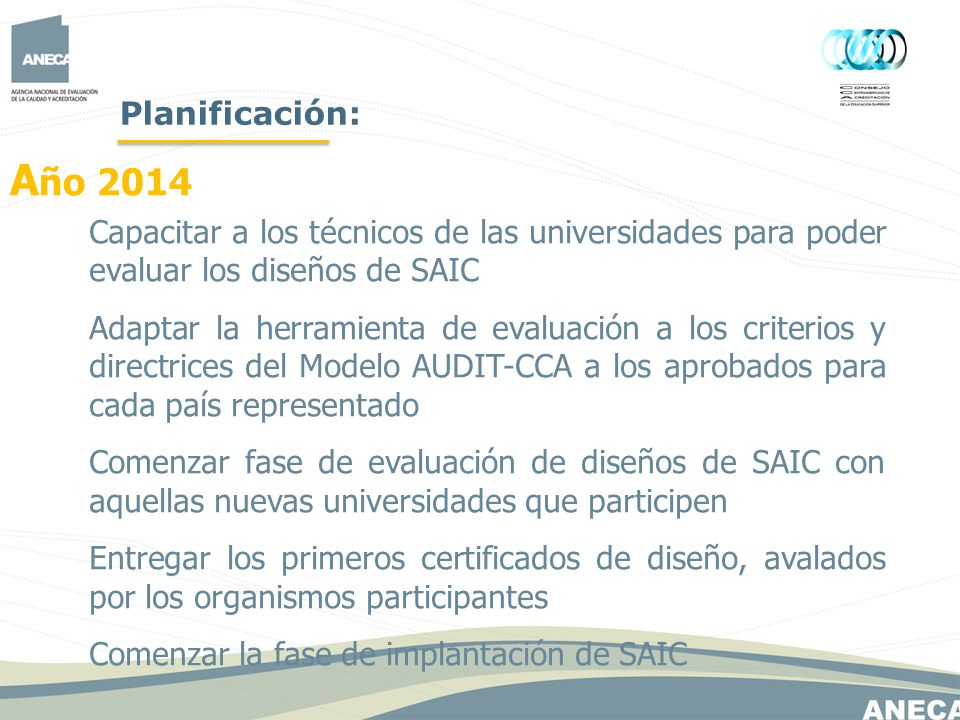 Planificación: Año 2014. Capacitar a los técnicos de las universidades para poder evaluar los diseños de SAIC.