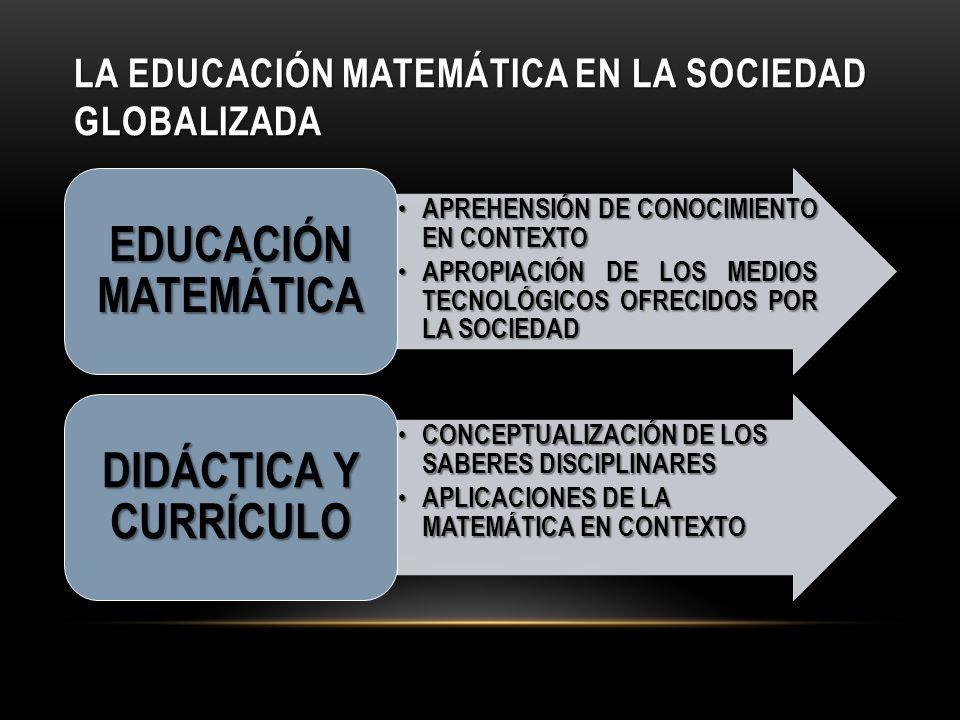 LA EDUCACIÓN MATEMÁTICA EN LA SOCIEDAD GLOBALIZADA
