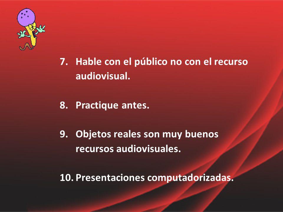 Hable con el público no con el recurso audiovisual.