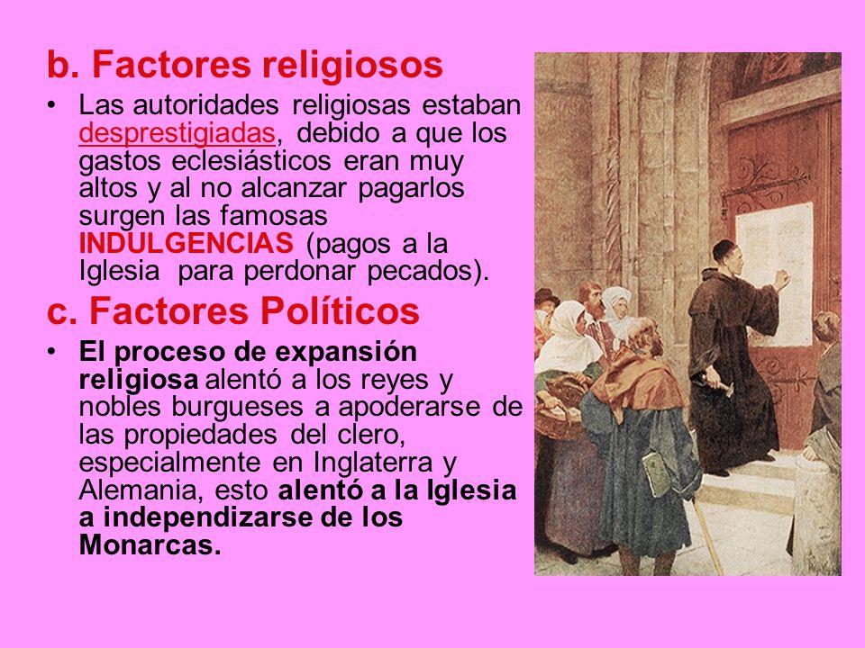 b. Factores religiosos c. Factores Políticos
