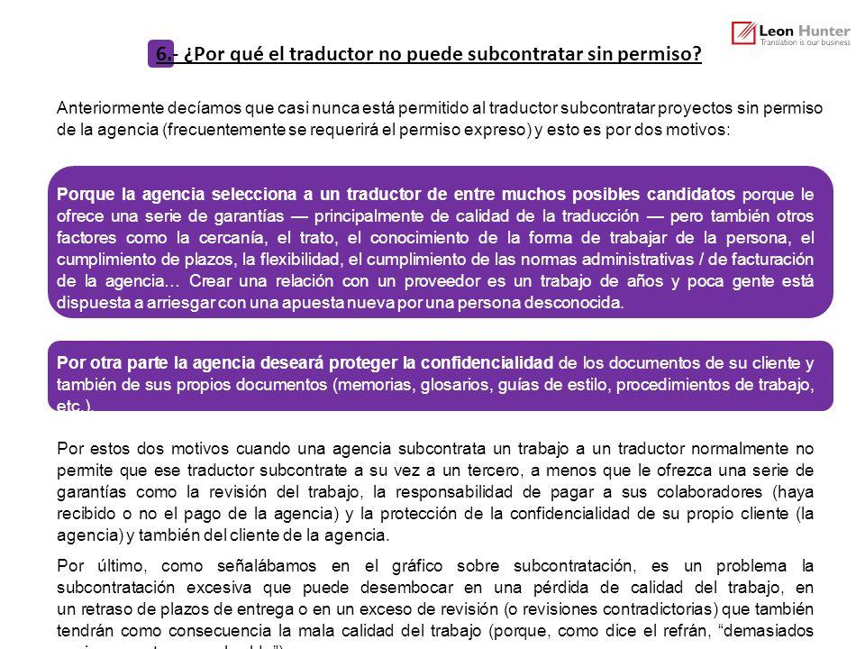 6.- ¿Por qué el traductor no puede subcontratar sin permiso