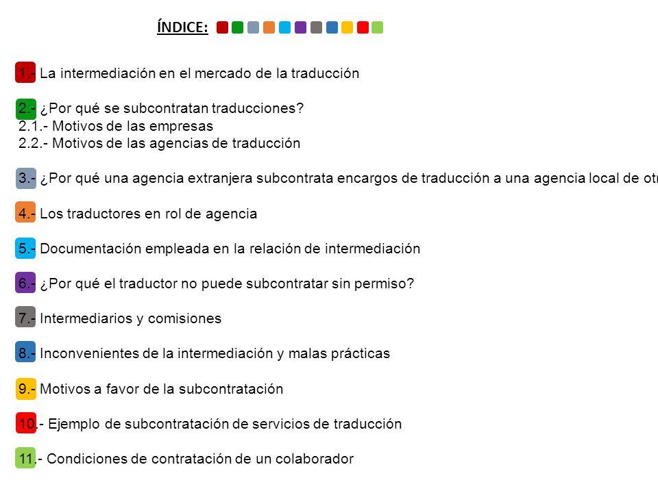 ÍNDICE: 1.- La intermediación en el mercado de la traducción