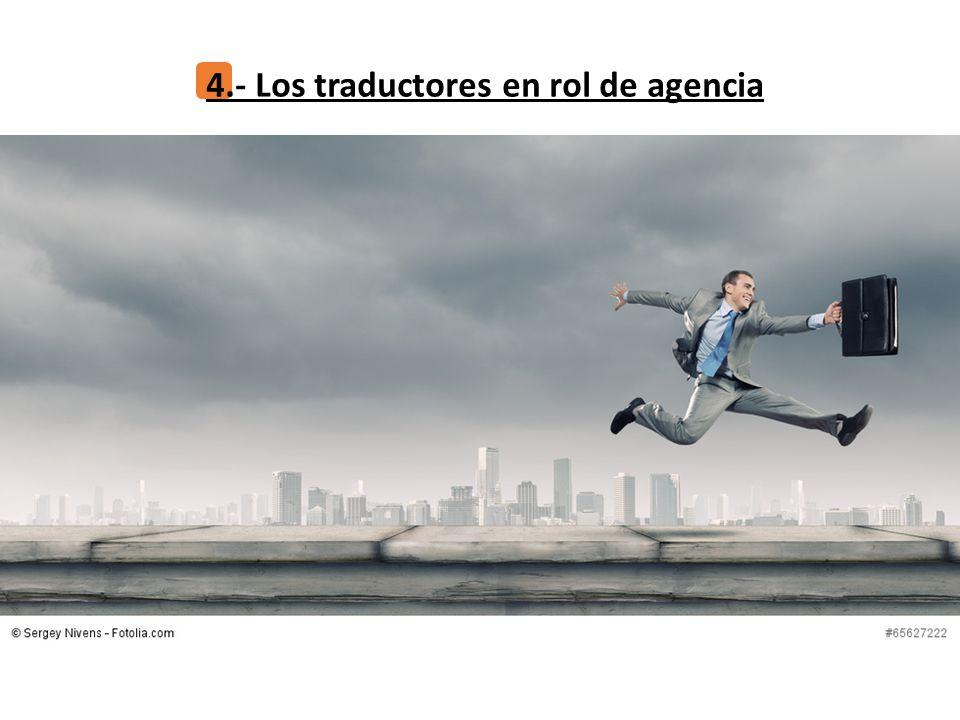 4.- Los traductores en rol de agencia