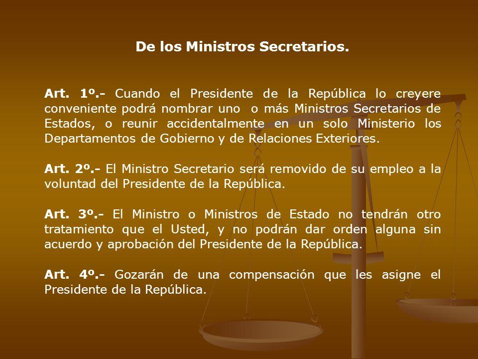 De los Ministros Secretarios.