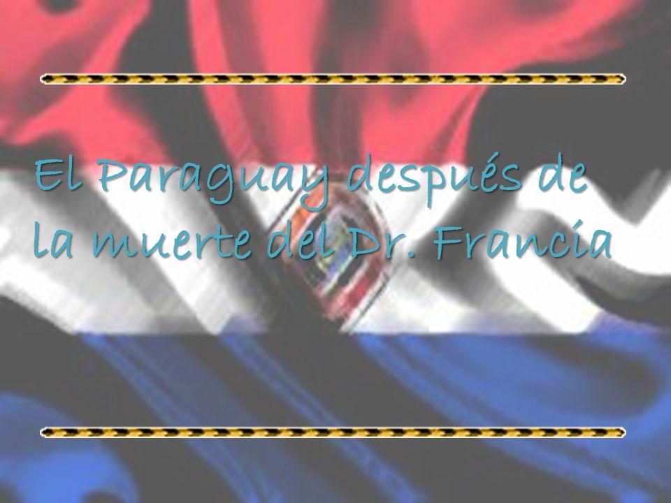 El Paraguay después de la muerte del Dr. Francia