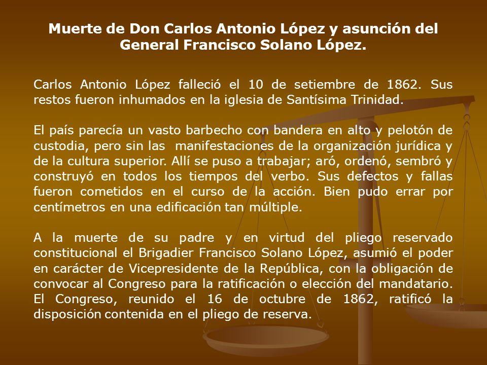 Muerte de Don Carlos Antonio López y asunción del General Francisco Solano López.