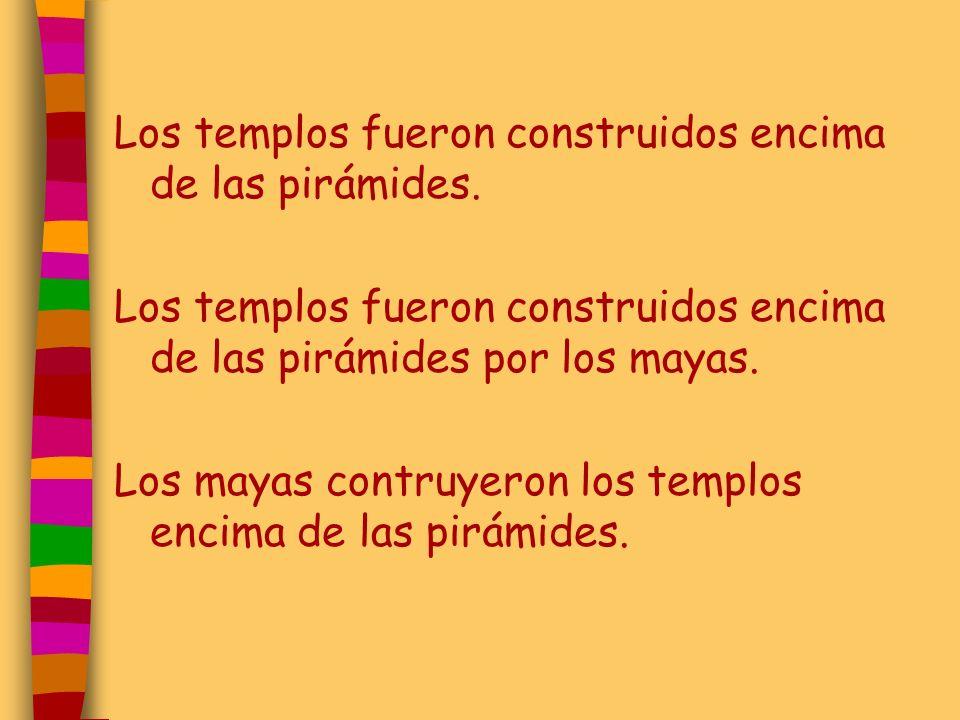 Los templos fueron construidos encima de las pirámides.