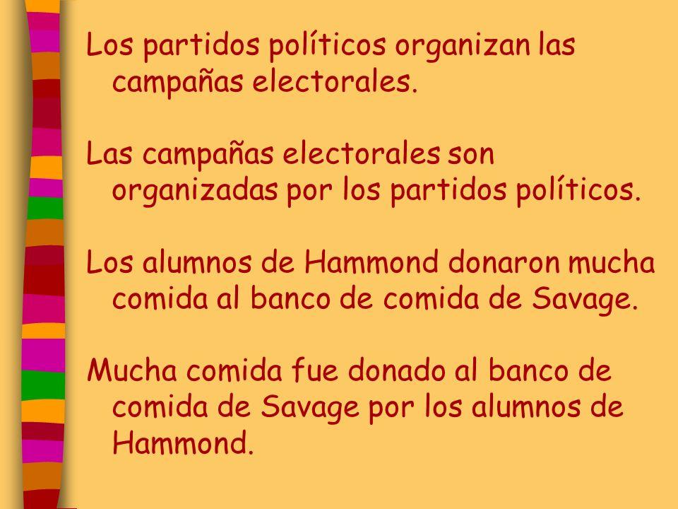 Los partidos políticos organizan las campañas electorales.