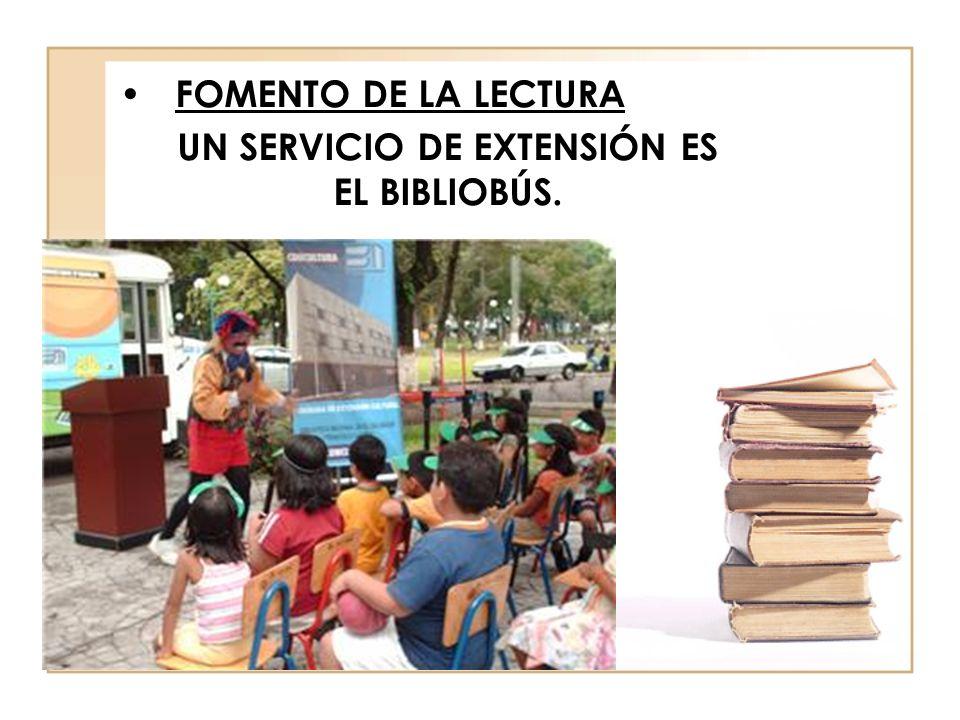 UN SERVICIO DE EXTENSIÓN ES EL BIBLIOBÚS.
