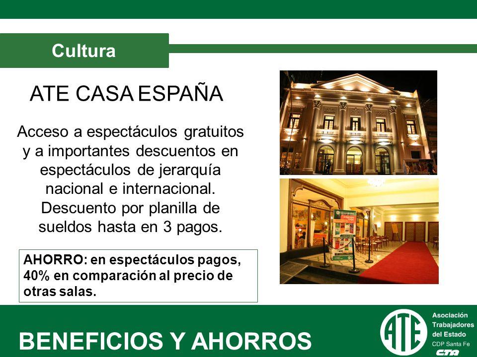 BENEFICIOS Y AHORROS ATE CASA ESPAÑA Cultura