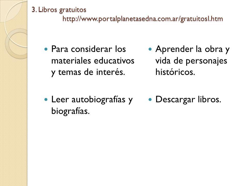 Para considerar los materiales educativos y temas de interés.