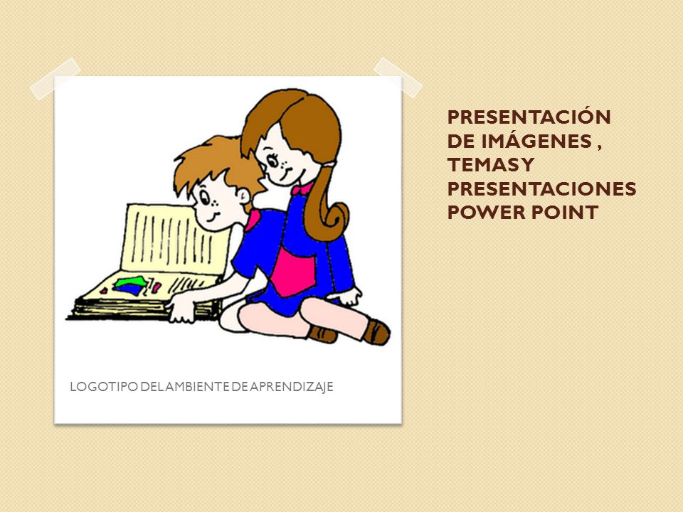 PRESENTACIÓN DE IMÁGENES , TEMAS Y PRESENTACIONES POWER POINT
