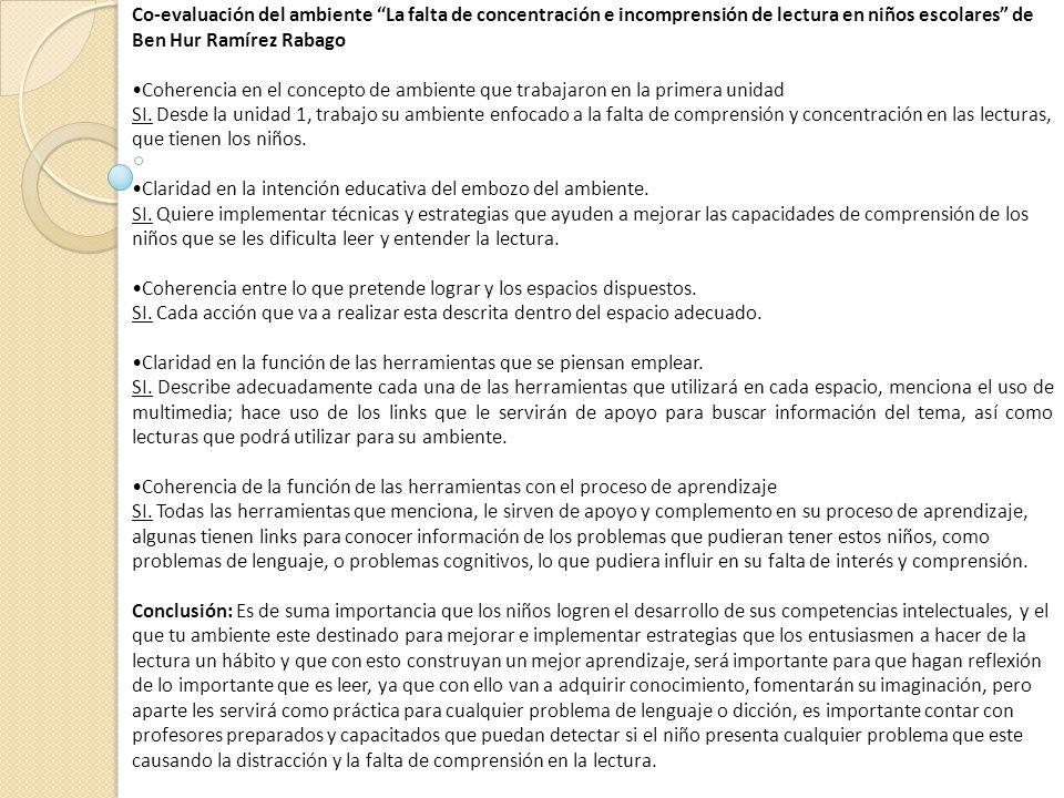 Co-evaluación del ambiente La falta de concentración e incomprensión de lectura en niños escolares de Ben Hur Ramírez Rabago