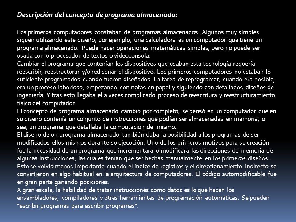 Descripción del concepto de programa almacenado: