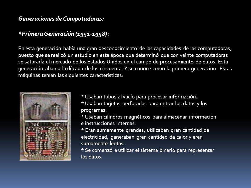 Generaciones de Computadoras: *Primera Generación (1951-1958) :