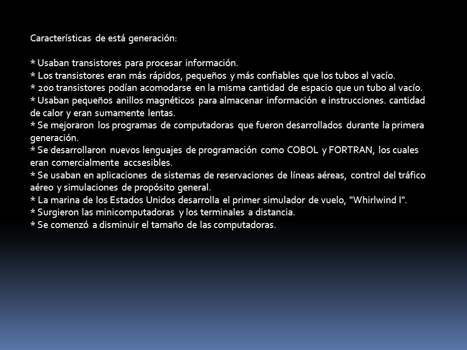 Características de está generación: