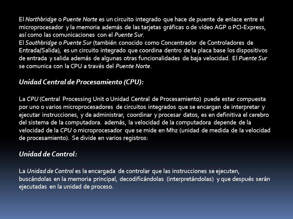 Unidad Central de Procesamiento (CPU):