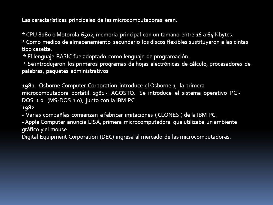 Las características principales de las microcomputadoras eran: