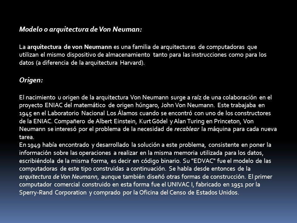 Modelo o arquitectura de Von Neuman: