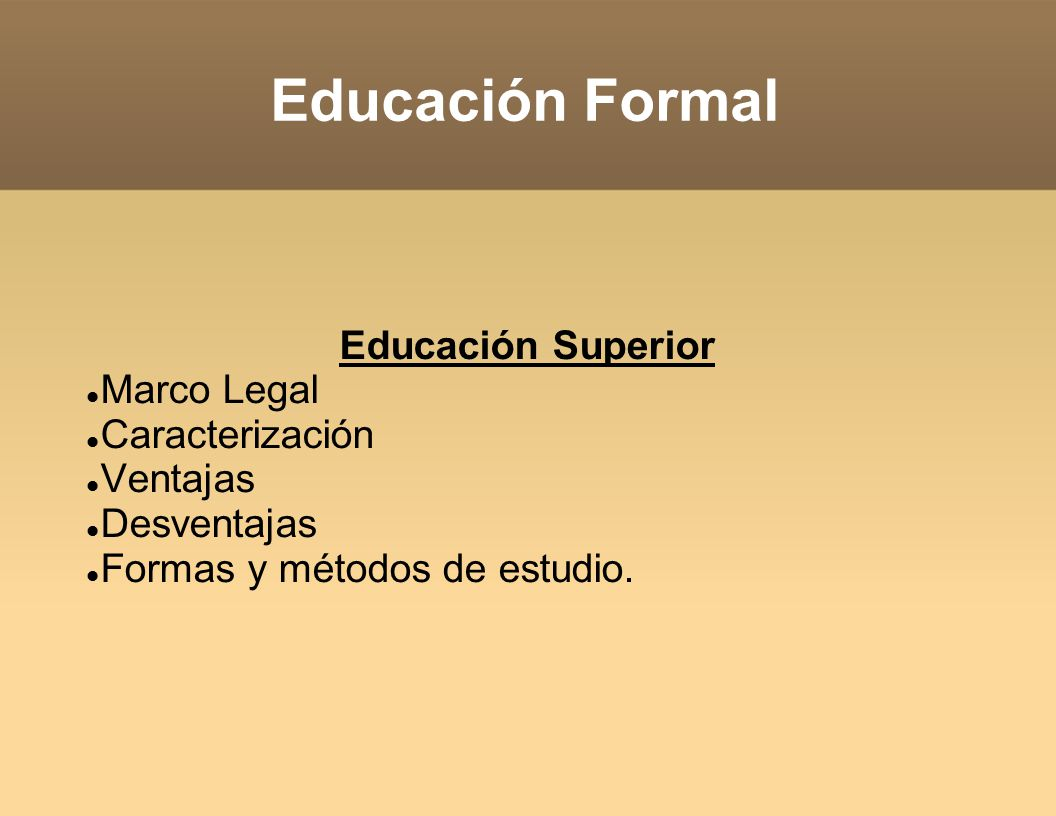 Educación Formal Educación Superior Marco Legal Caracterización