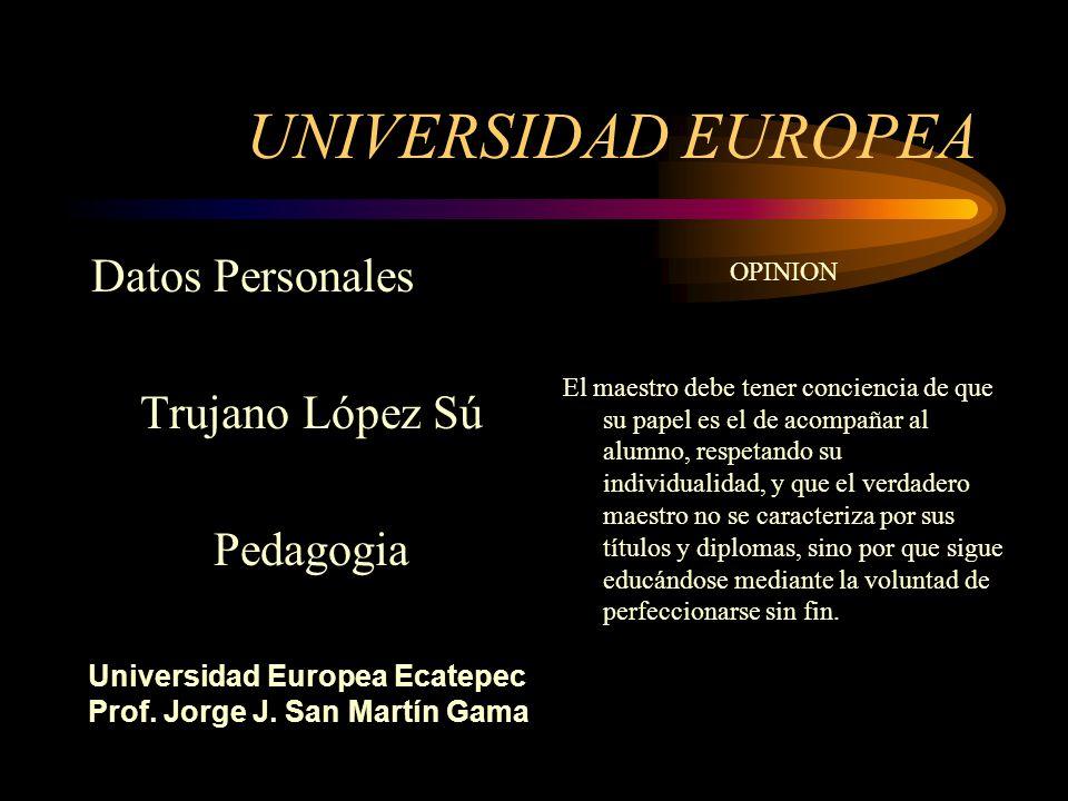 UNIVERSIDAD EUROPEA Datos Personales Trujano López Sú Pedagogia