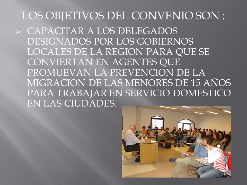 LOS OBJETIVOS DEL CONVENIO SON :