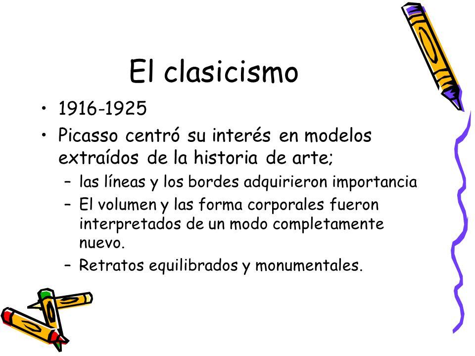 El clasicismo 1916-1925. Picasso centró su interés en modelos extraídos de la historia de arte; las líneas y los bordes adquirieron importancia.